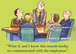'What if, and I know this sounds kooky, we communicated with the employees.'